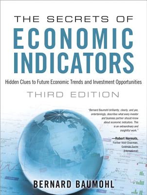 The Secrets of Economic Indicators By Baumohl, Bernard