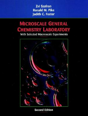 Microscale General Chemistry Laboratory By Szafran, Zvi/ Pike, Ronald M./ Foster, Judith C.